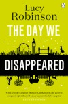 The Day We Disappeared - Lucy Robinson