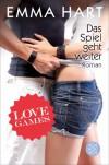 Love Games - Das Spiel geht weiter: Roman - Emma Hart, Tanja Hamer