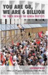 You Are G8, We Are 6 Billion: The Truth Behind the Genoa Protests - Jonathan Neale
