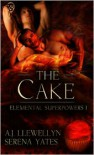 The Cake - Serena Yates,  A.J. Llewellyn
