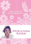 Treasure Yourself: Power Thoughts for My Generation - Miranda Kerr