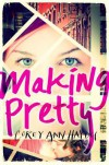 Making Pretty - Corey Ann Haydu