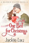 One Bed for Christmas: A Baldwin Village Novella - Jackie Lau