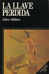 La Llave Perdida - Alice Miller
