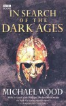 In Search of the Dark Ages - Michael Wood