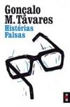Histórias Falsas - Gonçalo M. Tavares