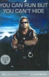 You Can Run But You Can't Hide: The Life and Times of Dog the Bounty Hunter - Duane Chapman