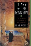 Litany of the Long Sun:  Nightside the Long Sun and Lake of the Long Sun (Book of the Long Sun, Books 1 and 2) - Gene Wolfe