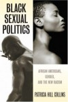 Black Sexual Politics: African Americans, Gender, and the New Racism - Patricia Hill Collins