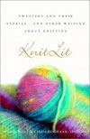 KnitLit: Sweaters and Their Stories...and Other Writing About Knitting - Linda Roghaar, Molly Wolf