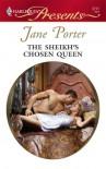 The Sheikh's Chosen Queen (Desert Kings, #1) - Jane Porter