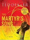 The Martyr's Song - Ted Dekker