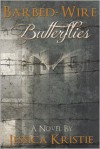 Barbed-Wire Butterflies - Jessica Kristie