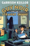 Guy Noir and the Straight Skinny - Garrison Keillor