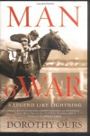 Man o' War: A Legend Like Lightning - Dorothy Ours