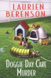 Doggie Day Care Murder - Laurien Berenson