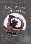 Torn Wings and Faux Pas: A Flashbook of Style, a Beastly Guide Through the Writer's Labyrinth - Karen Elizabeth Gordon, Rikki Ducornet