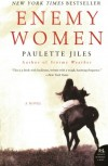Enemy Women - Paulette Jiles