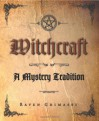 Witchcraft: A Mystery Tradition - Raven Grimassi