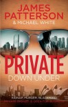Private Down Under: (Private 6) - Michael White, James Patterson