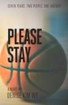 Please Stay - Denise Kim Wy