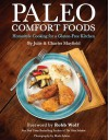 Paleo Comfort Foods: Homestyle Cooking for a Gluten-Free Kitchen - 'Julie Sullivan Mayfield',  'Charles Mayfield'