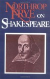 Northrop Frye on Shakespeare - Northrop Frye