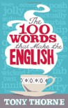 100 Words That Make the English - Tony Thorne