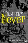 Tasting Never - C.M. Stunich