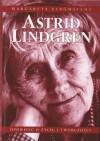 Astrid Lindgren: Opowieść o życiu i twórczości - Margareta Strömstedt