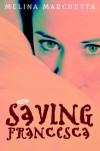 Saving Francesca - Melina Marchetta