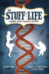 The Stuff of Life: A Graphic Guide to Genetics and DNA - Mark Schultz, Zander Cannon, Kevin Cannon