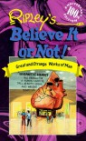 Ripley's Believe It or Not!: Great and Strange Works of Man (Ripley's 100th Anniversary) - Howard Zimmerman, Elizabeth Henderson