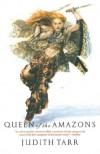 Queen of the Amazons - Judith Tarr