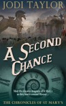 A Second Chance: The Chronicles of St. Mary's Series - Jodi Taylor