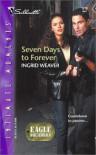 Seven Days to Forever - Ingrid Weaver