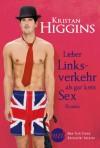 Lieber Linksverkehr als gar kein Sex - Kristan Higgins, Jutta Zniva