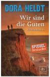 Wir sind die Guten: Kriminalroman (Karl Sönnigsen) - Dora Heldt
