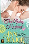 The Baby Machine: A Novella - Ann Major