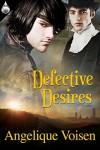 Defective Desires - Angelique Voisen