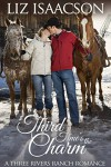 Third Time's the Charm: An Inspirational Western Romance (Three Rivers Ranch Romance Book 2) - Liz Isaacson, Elana Johnson