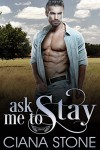 Ask Me to Stay (Honky Tonk Angels Book 4) - Holly D. Atkinson, Ciana Stone
