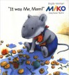Miko: It Was Me, Mom - Brigitte Weninger, Stephanie Roehe