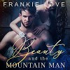 Beauty and the Mountain Man   Audiobook – Unabridged Frankie Love (Author, Publisher),‎ Kira Omans (Narrator) - Frankie Love
