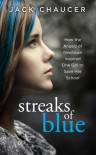 Streaks of Blue: How the Angels of Newtown Inspired One Girl to Save Her School - Jack Chaucer