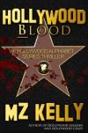 Hollywood Blood: A Hollywood Alphabet Series Thriller - M.Z. Kelly