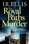 The Royal Baths Murder - J. R. Ellis