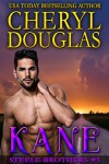 Kane (Steele Brothers #5) - Cheryl Douglas