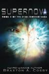 Supernova - Braxton A. Cosby