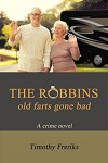 The Robbins: Old Farts Gone Bad - MR Timothy Freriks